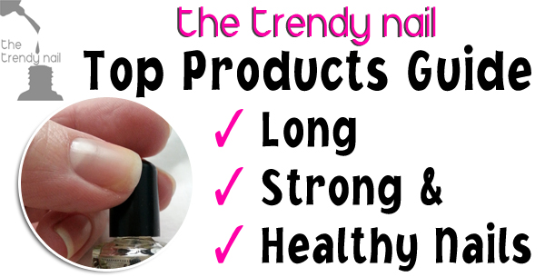 Top Products Guide - The Trendy Nail