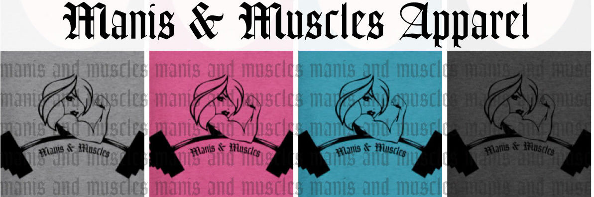 manis and muscles apparel